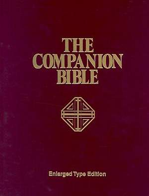 The Companion Bible Enlarged Type Edition