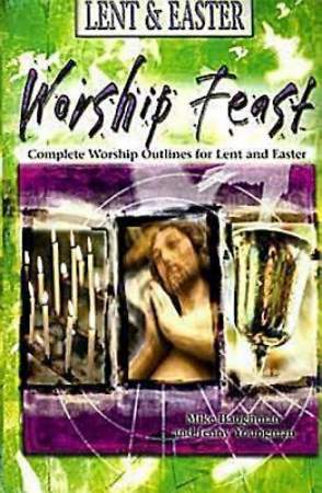 Worship Feast: Lent & Easter
