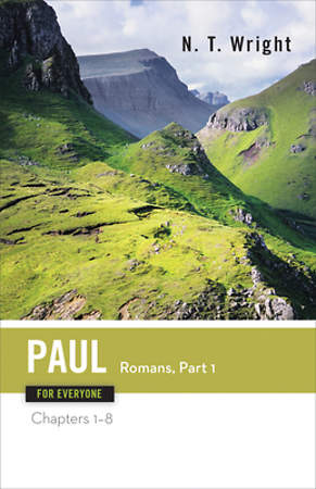 Paul for Everyone - Romans, Part One Commentary Series