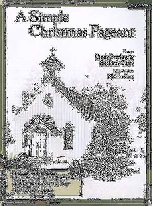 A Simple Christmas Pageant; Singer`s Edition
