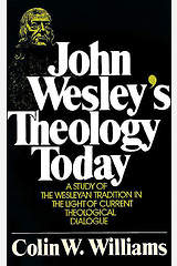 John Wesley`s Theology Today