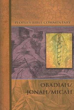 People's Bible Commentary Series - Obadiah, Jonah, Micah