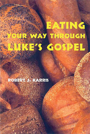 Eating Your Way Through Luke`s Gospel