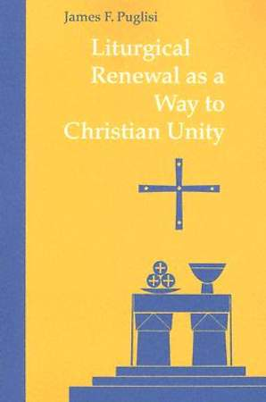 Liturgical Renewal as a Way to Christian Unity