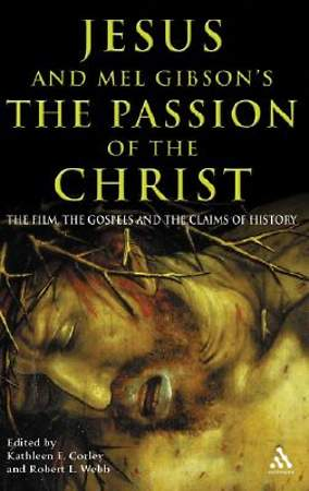"Jesus and Mel Gibson`s ""The Passion of the Christ"""
