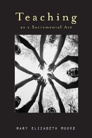 Teaching as a Sacramental Act
