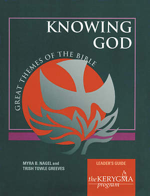 Kerygma - Knowing God Leader`s Guide