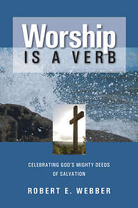 worship is a verb Click to read more about worship is a verb by robert e webber librarything is a cataloging and social networking site for booklovers.
