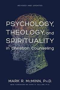 mark mcminn psychology theology and spirituality in christian counseling Regarding psychology, theology, and spiritual formation, and about the meta- theories that represent these disciplines  from the perspective of christian  spirituality, we speak of sin we speak of personal  so in the psychological  model, the goal of counseling is to  let's bring mcminn's counseling map into  this again.